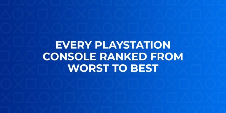 Ranking Every PlayStation Console From Worst To Best | Popcorn Banter