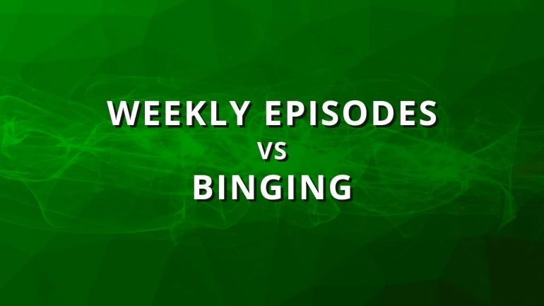 Weekly Episodes vs Binging | Which Is Better? | Popcorn Banter